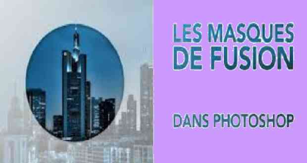 Cours PHOTOSHOP masques de fusion